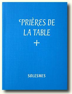 PRIERES DE LA TABLE
