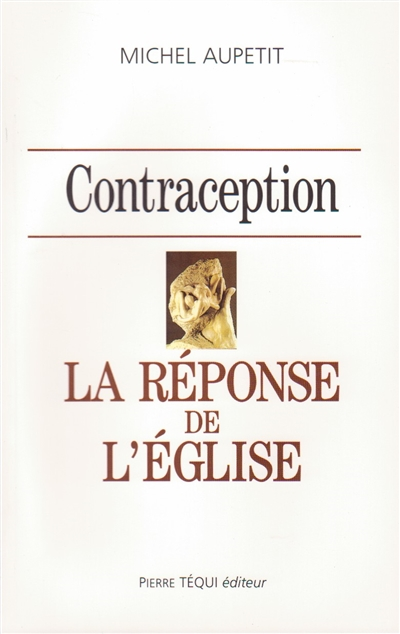 CONTRACEPTION - LA REPONSE DE L'EGLISE