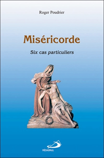 MISERICORDE SIX CAS PARTICULIERS