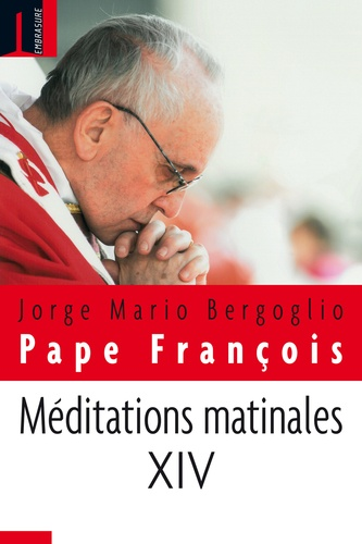 MEDITATIONS MATINALE - TOME 14