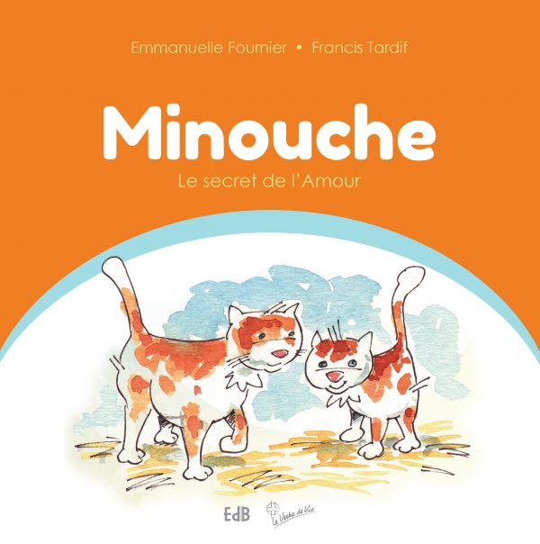 MINOUCHE. LE SECRET DE L AMOUR