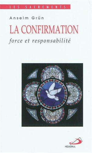 LA CONFIRMATION FORCE ET RESPONSABIBLITE