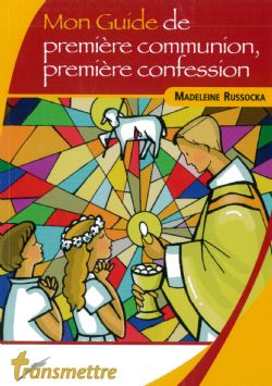 MON GUIDE DE PREMIERE COMMUNION, PREMIERE CONFESSION
