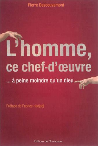 L'HOMME, CE CHEF-D'OEUVRE... A PEINE MOINDR