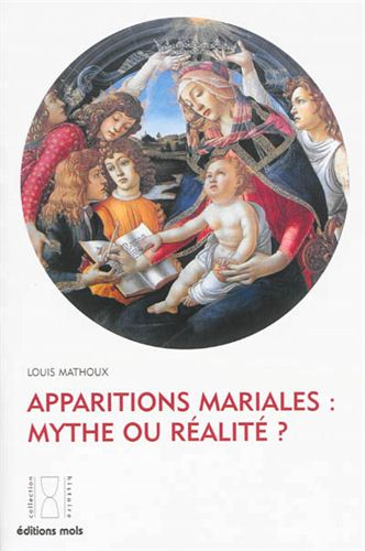 APPARITIONS MARIALES MYTHES OU REALITE ?