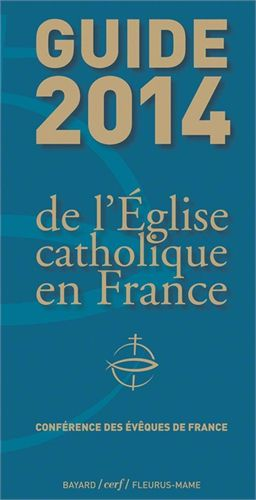GUIDE 2014 DE L'EGLISE CATHOLIQUE EN FRANCE