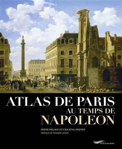 ATLAS DE PARIS AU TEMPS DE NAPOLEON