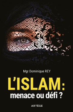 L'ISLAM : MENACE OU DEFI ?