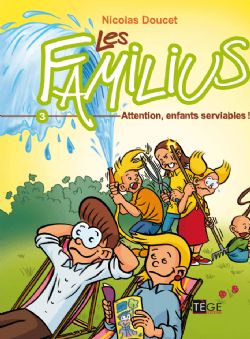LES FAMILIUS T.3  -  ATTENTION, ENFANTS SERVIABLES !