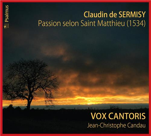 Passion selon saint Matthieu de Claudin de Sermisy CD