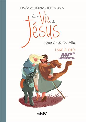 LA VIE DE JESUS LIVRE AUDIO MP3 T.2 - LA NATIVITE