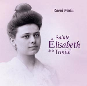SAINTE ELISABETH DE LA TRINITE CD