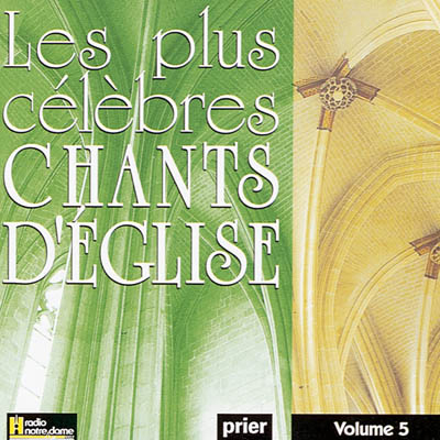 PLUS CELEBRES CHANTS D'EGLISE VOL. 5